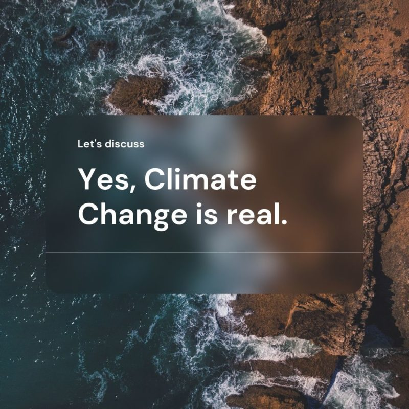 Yes Climate change is real